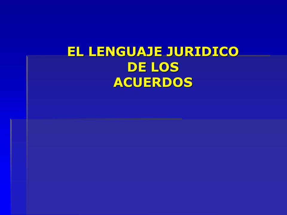 EL LENGUAJE JURIDICO DE LOS ACUERDOS