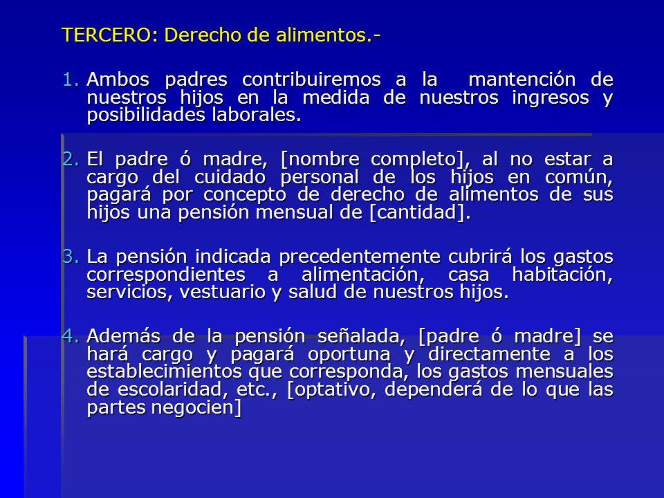 TERCERO: Derecho de alimentos.-
