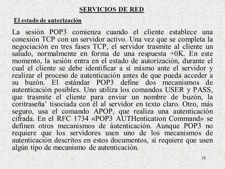 SERVICIOS DE RED El estado de autorización.