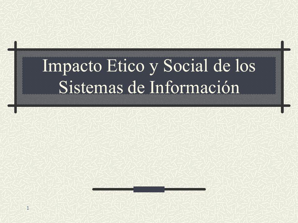 Impacto Etico y Social de los Sistemas de Información