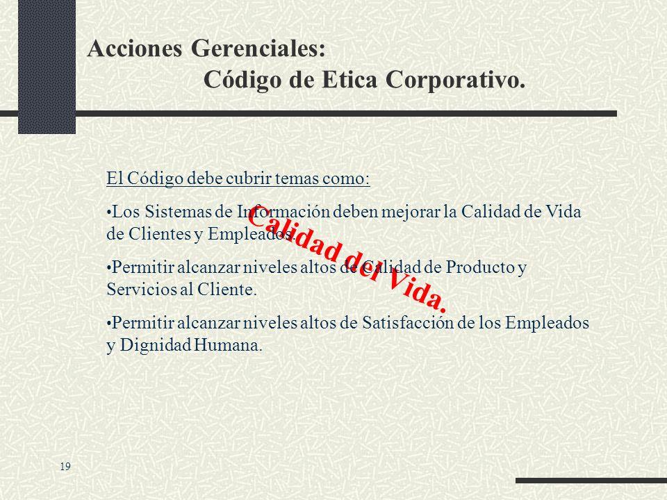 Acciones Gerenciales: Código de Etica Corporativo.