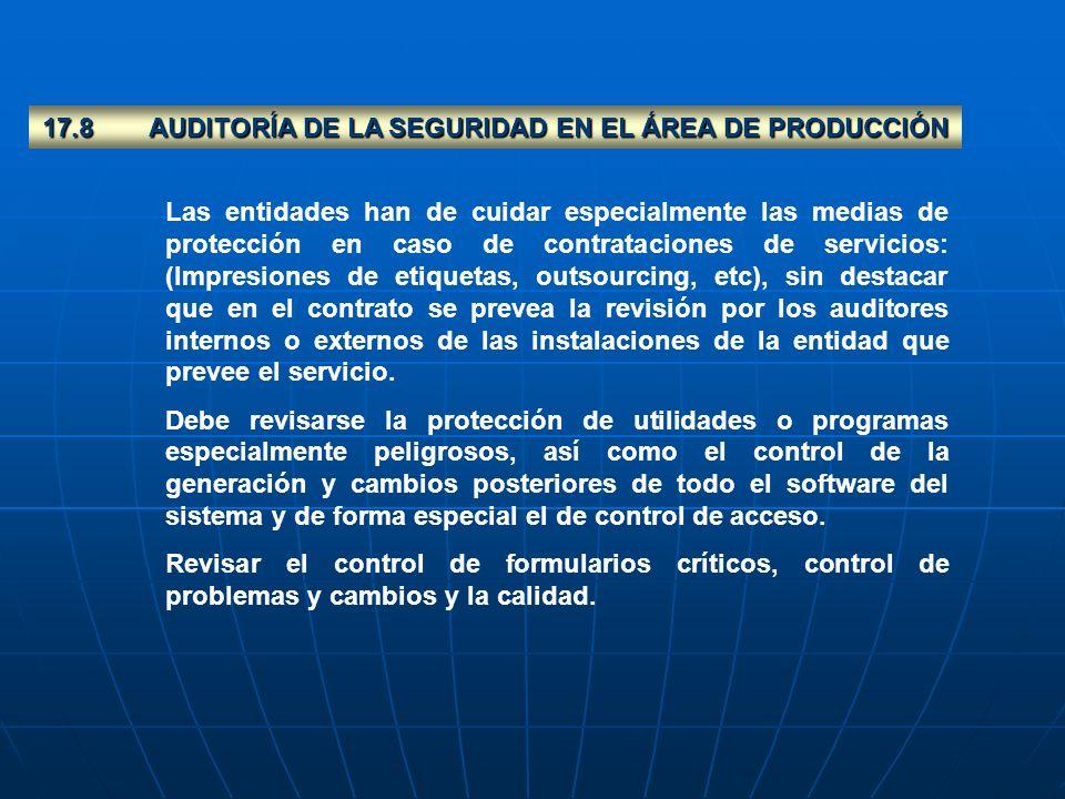 17.8 AUDITORÍA DE LA SEGURIDAD EN EL ÁREA DE PRODUCCIÓN