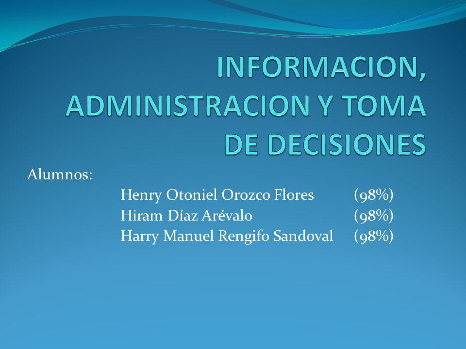INFORMACION, ADMINISTRACION Y TOMA DE DECISIONES