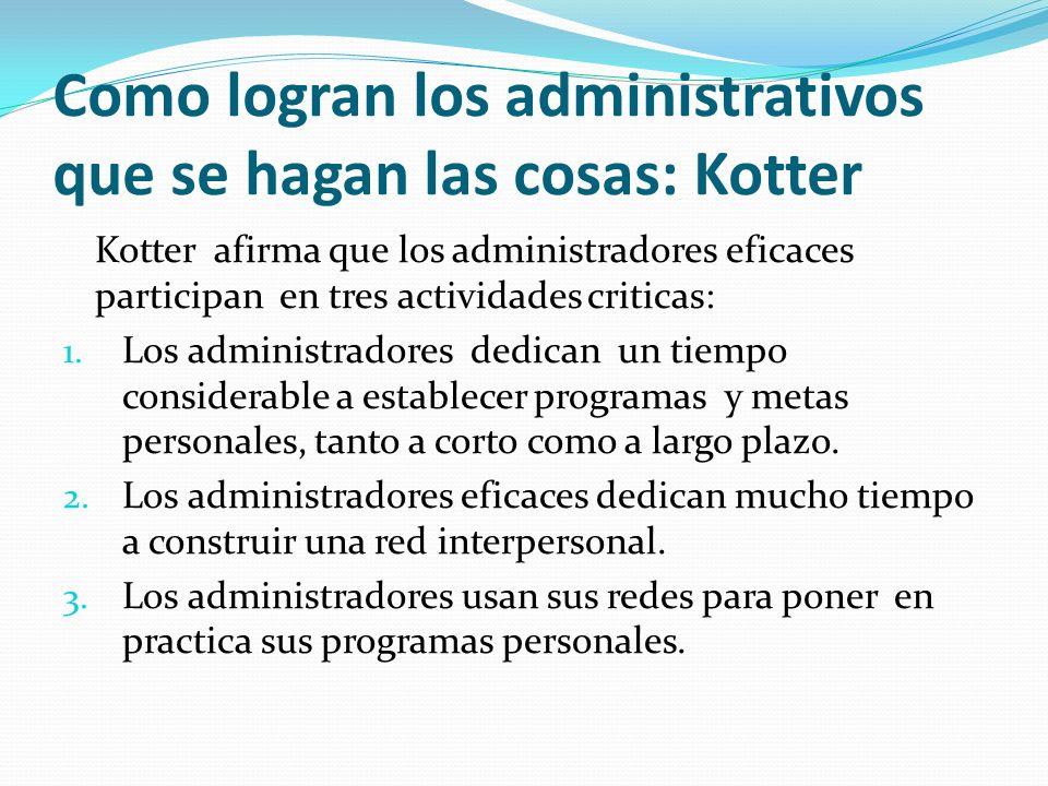 Como logran los administrativos que se hagan las cosas: Kotter
