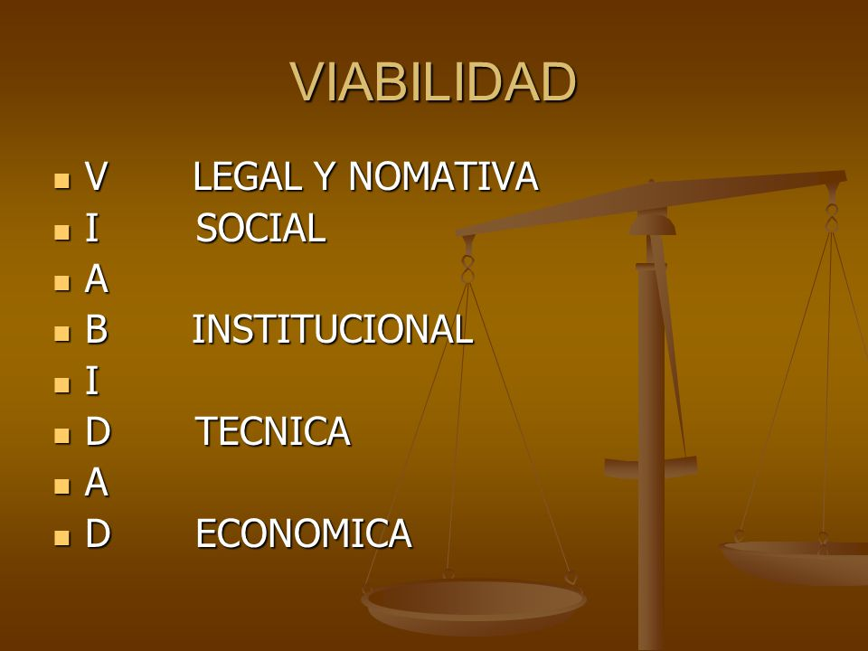 VIABILIDAD V LEGAL Y NOMATIVA I SOCIAL A B INSTITUCIONAL I D TECNICA
