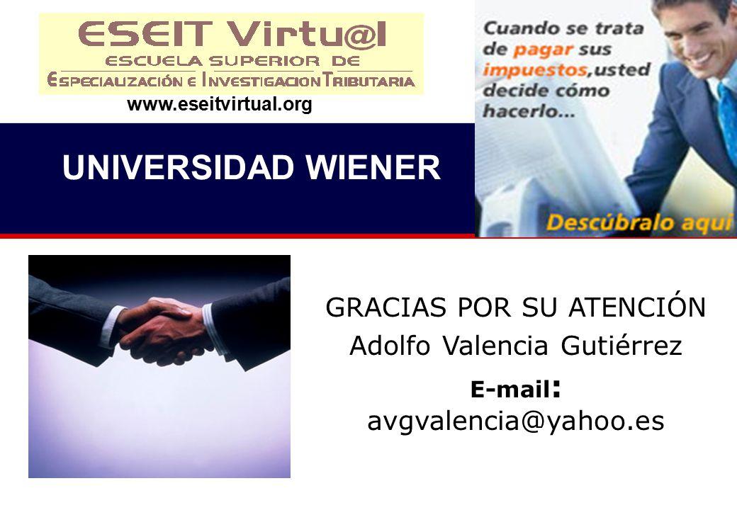 UNIVERSIDAD WIENER GRACIAS POR SU ATENCIÓN Adolfo Valencia Gutiérrez
