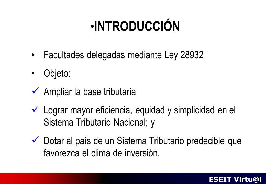 INTRODUCCIÓN Facultades delegadas mediante Ley 28932 Objeto: