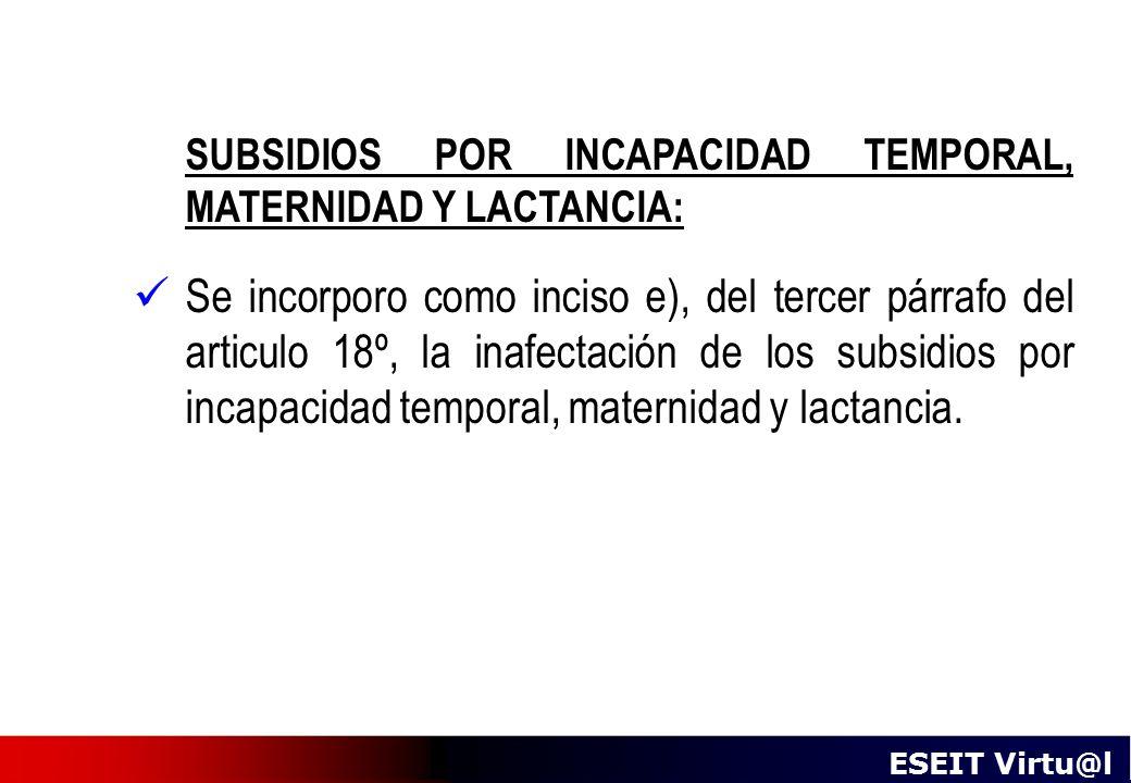 SUBSIDIOS POR INCAPACIDAD TEMPORAL, MATERNIDAD Y LACTANCIA: