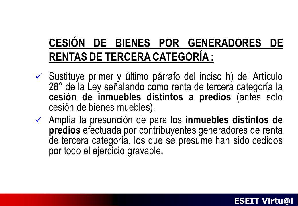 CESIÓN DE BIENES POR GENERADORES DE RENTAS DE TERCERA CATEGORÍA :