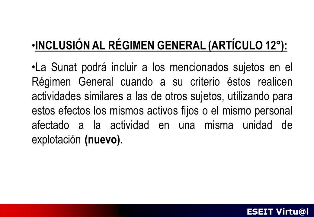 INCLUSIÓN AL RÉGIMEN GENERAL (ARTÍCULO 12°):