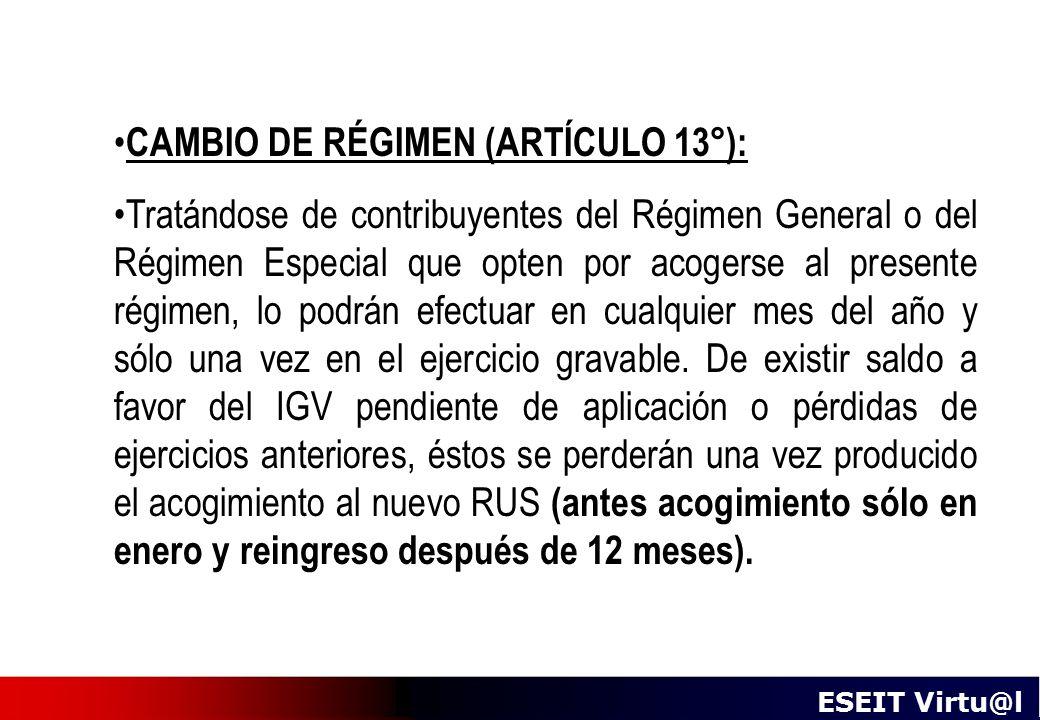 CAMBIO DE RÉGIMEN (ARTÍCULO 13°):
