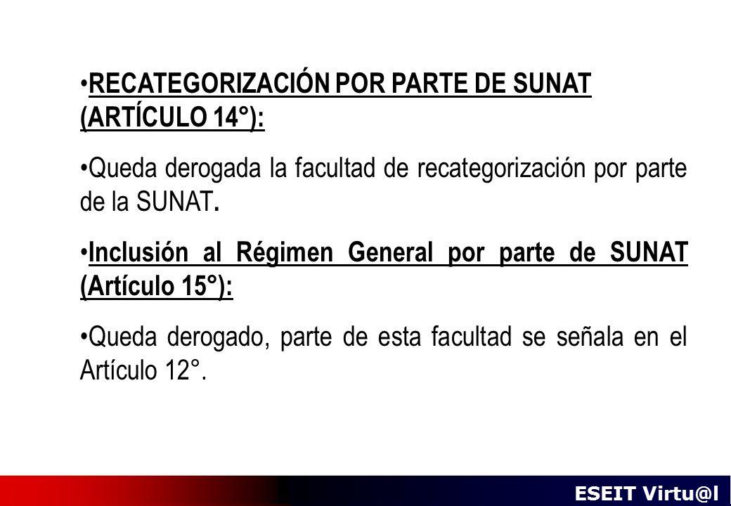 RECATEGORIZACIÓN POR PARTE DE SUNAT (ARTÍCULO 14°):