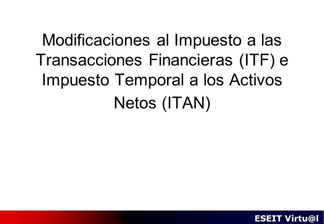 Modificaciones al Impuesto a las Transacciones Financieras (ITF) e Impuesto Temporal a los Activos Netos (ITAN)