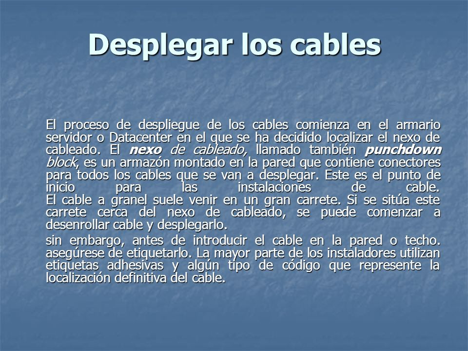 Desplegar los cables