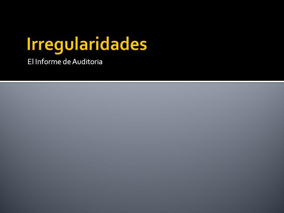 Irregularidades El Informe de Auditoria