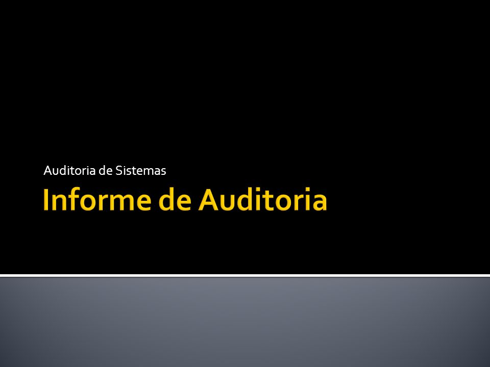 Auditoria de Sistemas Informe de Auditoria