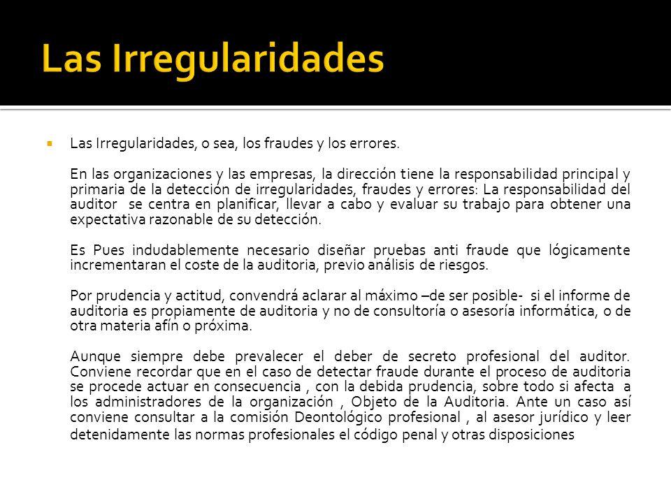 Las Irregularidades Las Irregularidades, o sea, los fraudes y los errores.