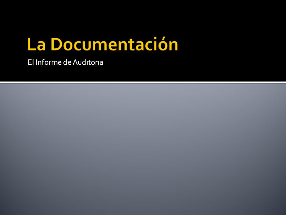 La Documentación El Informe de Auditoria