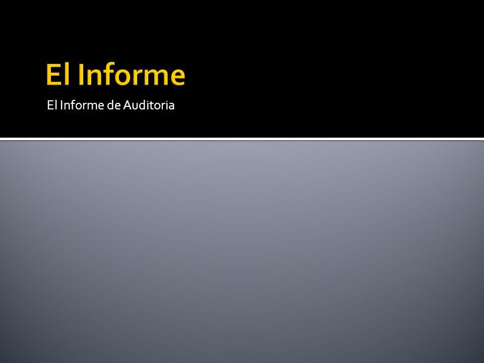 El Informe El Informe de Auditoria