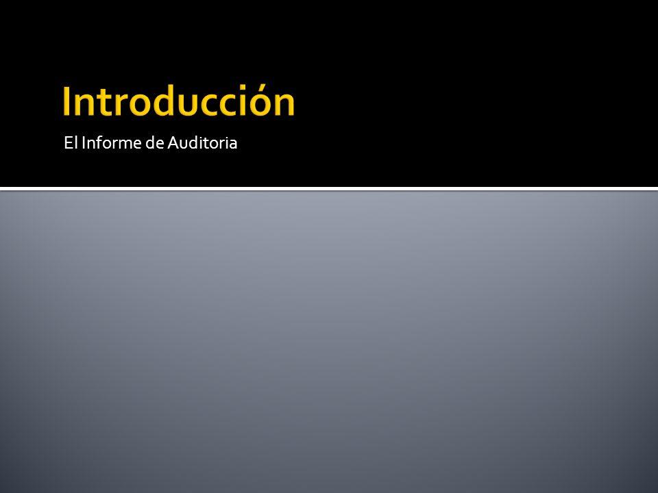 Introducción El Informe de Auditoria