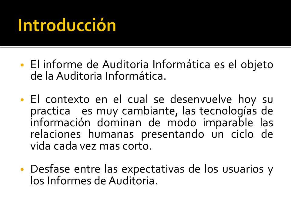 Introducción El informe de Auditoria Informática es el objeto de la Auditoria Informática.