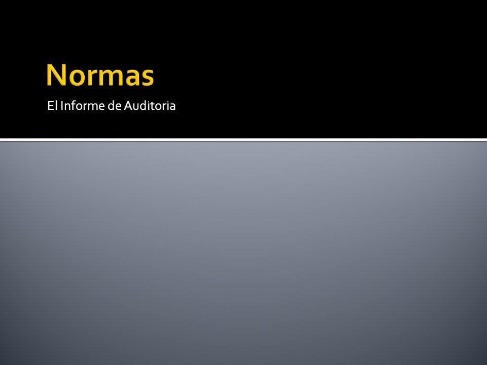 Normas El Informe de Auditoria