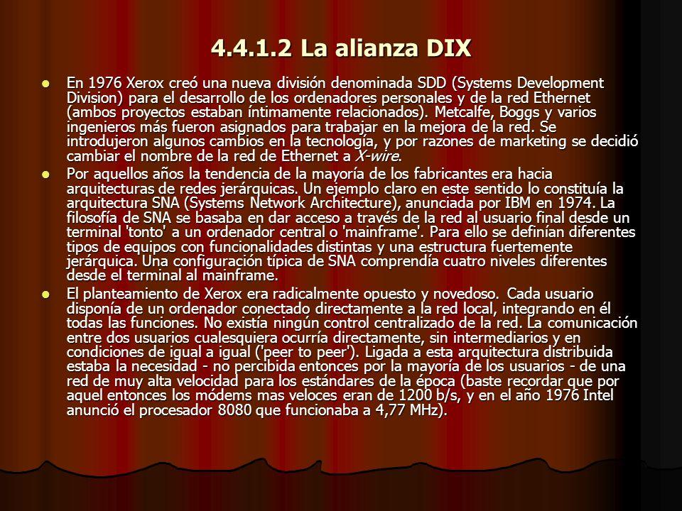 4.4.1.2 La alianza DIX