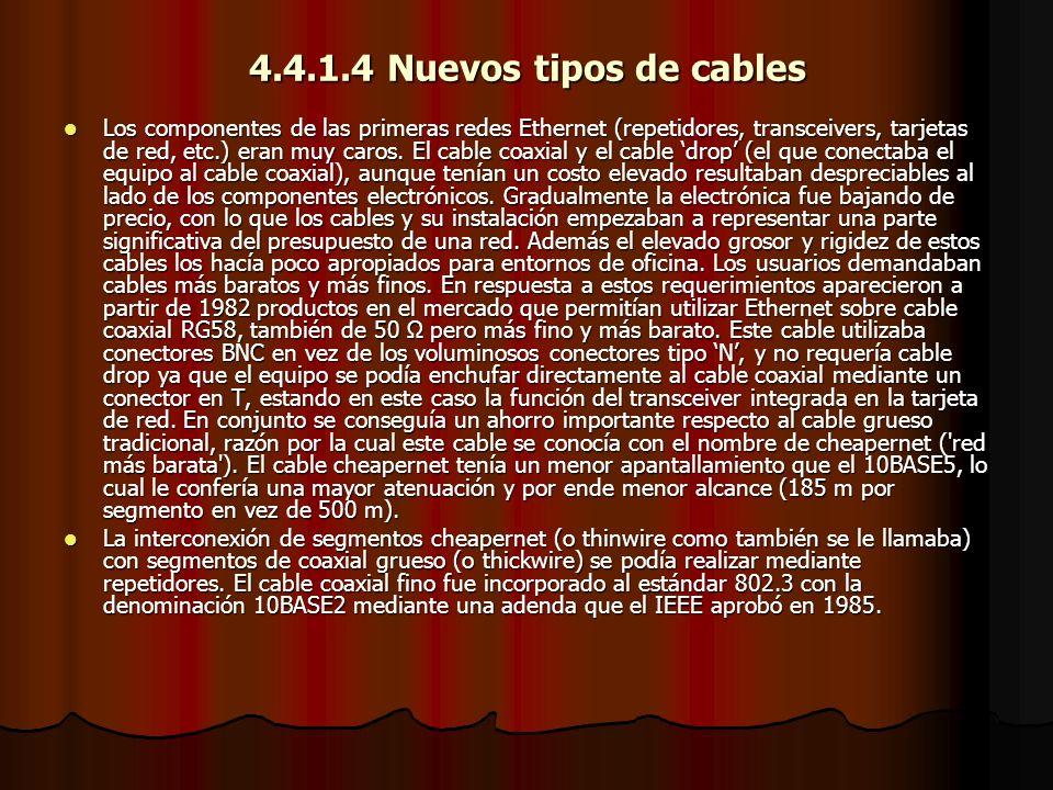4.4.1.4 Nuevos tipos de cables