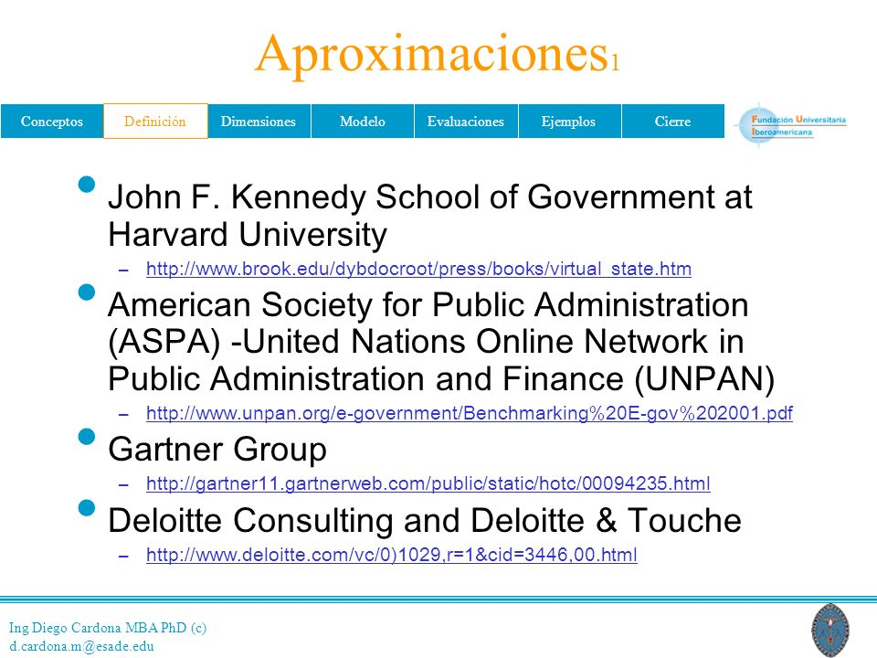 Aproximaciones1 Definición. John F. Kennedy School of Government at Harvard University.