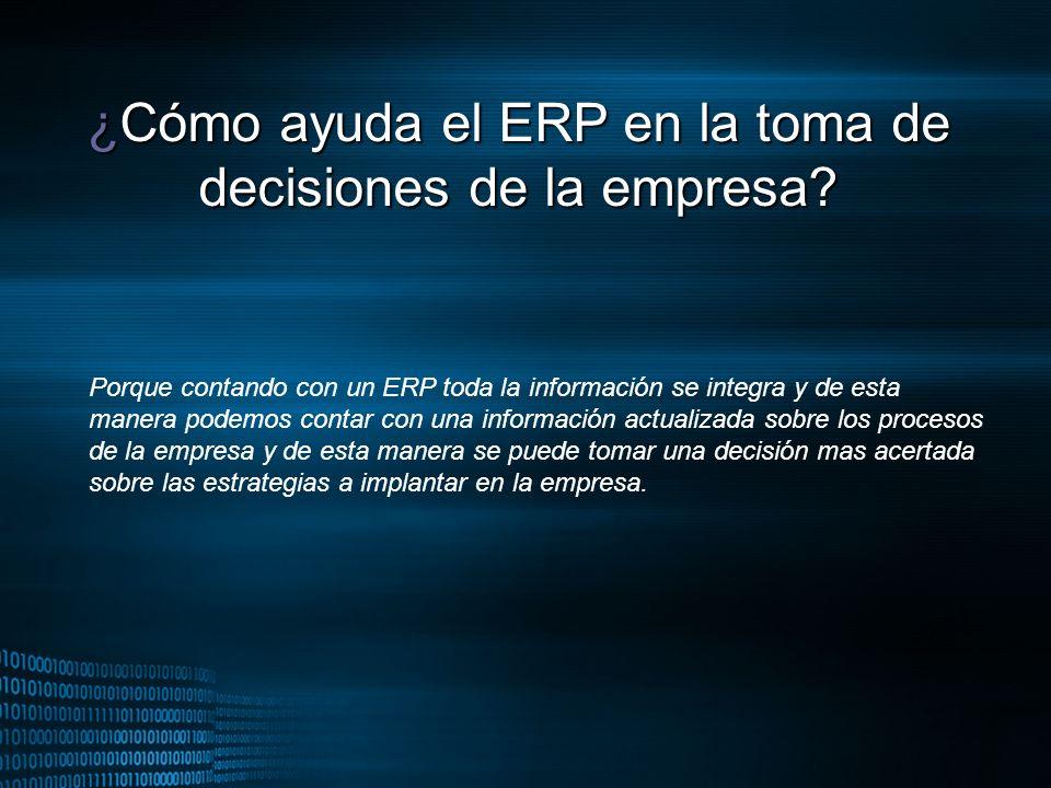 ¿Cómo ayuda el ERP en la toma de decisiones de la empresa