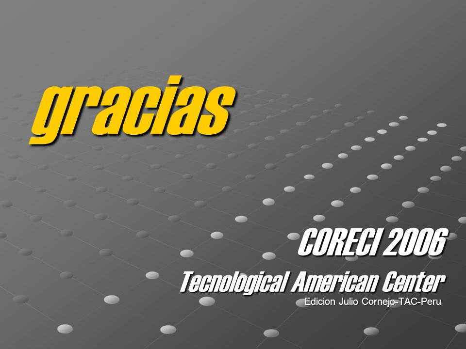 gracias CORECI 2006 Tecnological American Center Edicion Julio Cornejo-TAC-Peru