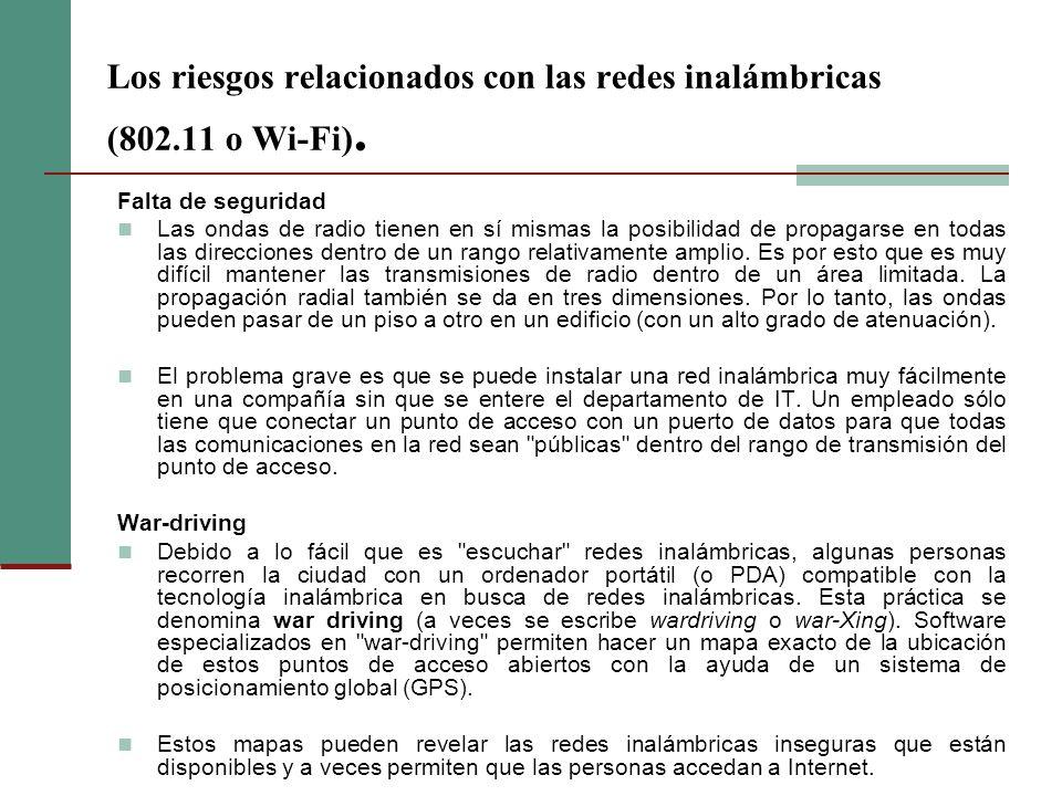 Los riesgos relacionados con las redes inalámbricas (802.11 o Wi-Fi).