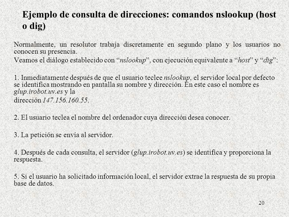 Ejemplo de consulta de direcciones: comandos nslookup (host o dig)