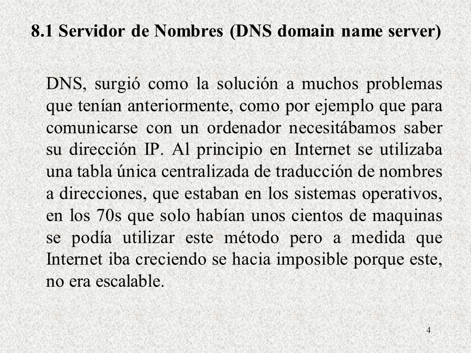 8.1 Servidor de Nombres (DNS domain name server)