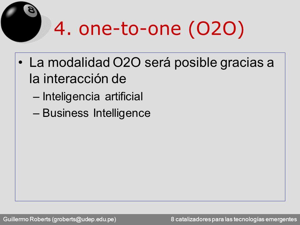 4. one-to-one (O2O) La modalidad O2O será posible gracias a la interacción de. Inteligencia artificial.