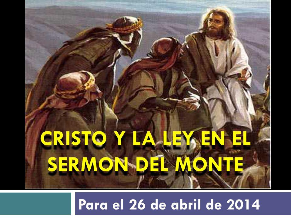 CRISTO Y LA LEY EN EL SERMON DEL MONTE