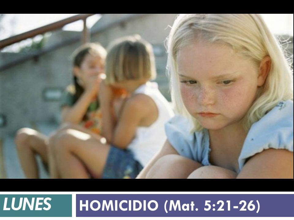 LUNES HOMICIDIO (Mat. 5:21-26)