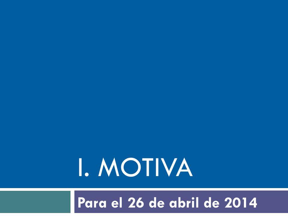 i. motiva Para el 26 de abril de 2014