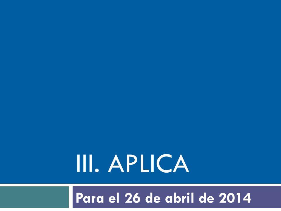 III. aplica Para el 26 de abril de 2014