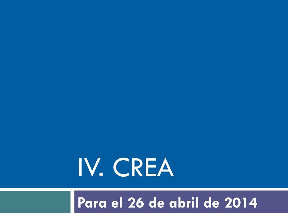IV. crea Para el 26 de abril de 2014