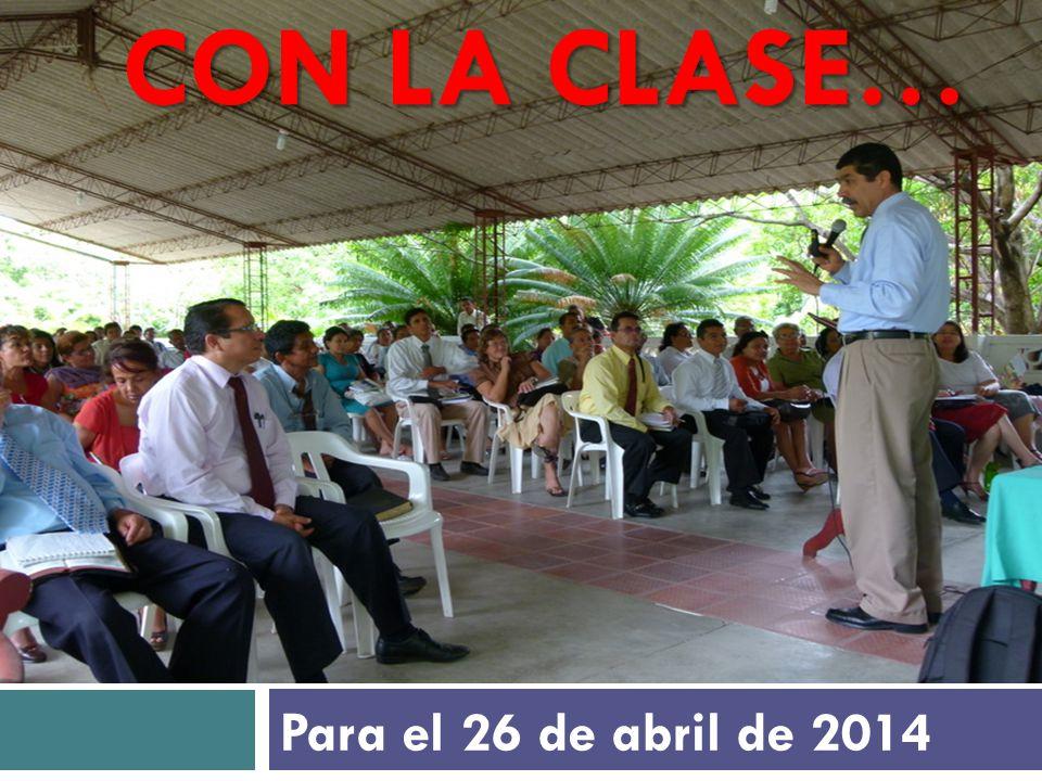 Con la clase… Para el 26 de abril de 2014