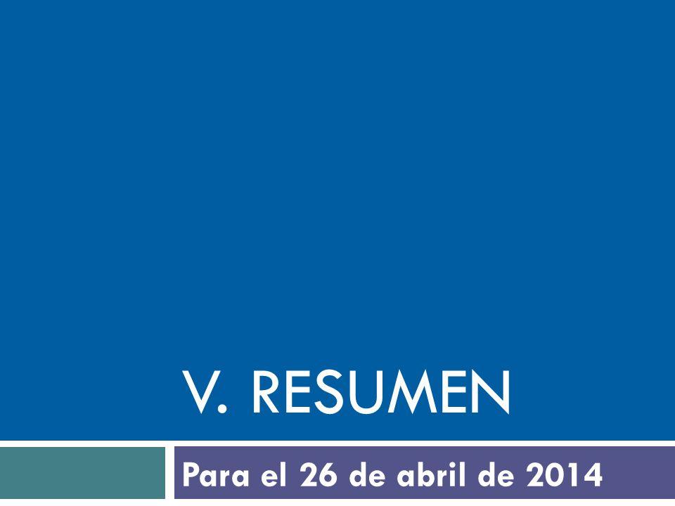 V. RESUMEN Para el 26 de abril de 2014