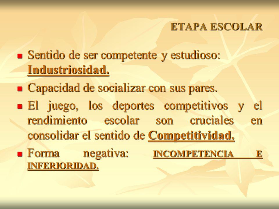 Sentido de ser competente y estudioso: Industriosidad.