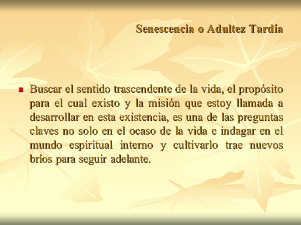 Senescencia o Adultez Tardía