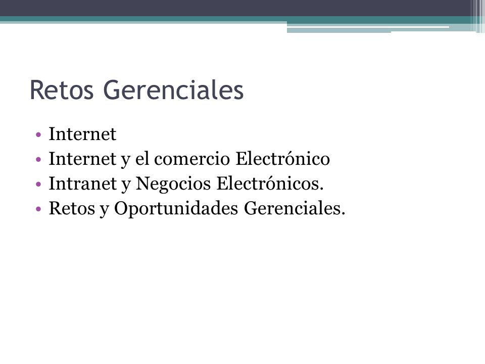 Retos Gerenciales Internet Internet y el comercio Electrónico
