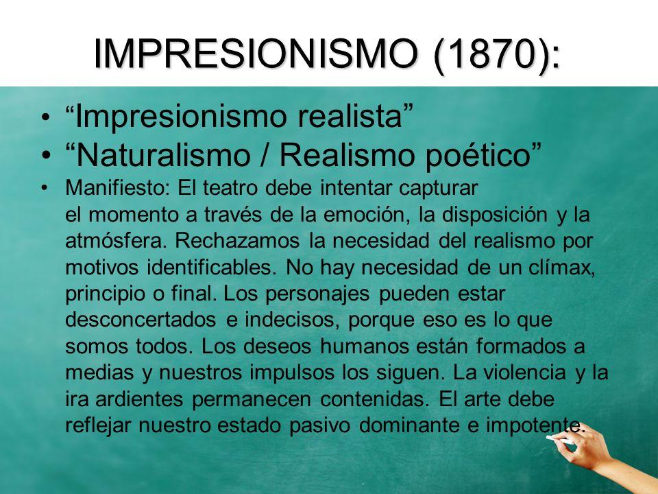 IMPRESIONISMO (1870): Naturalismo / Realismo poético