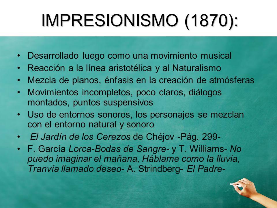 IMPRESIONISMO (1870): Desarrollado luego como una movimiento musical