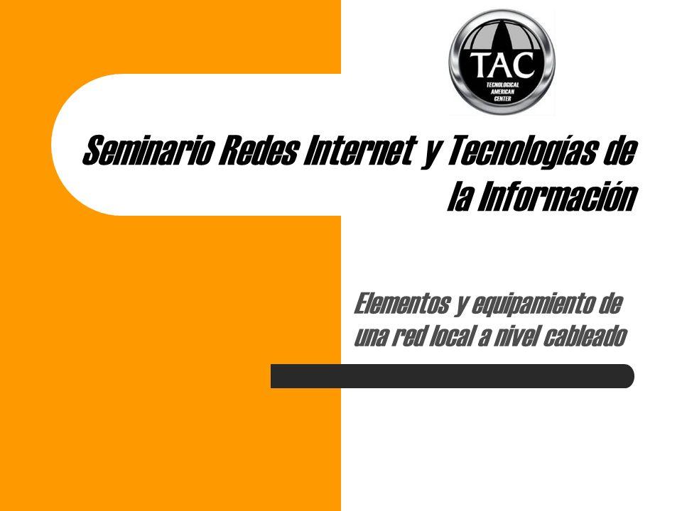 Seminario Redes Internet y Tecnologías de la Información