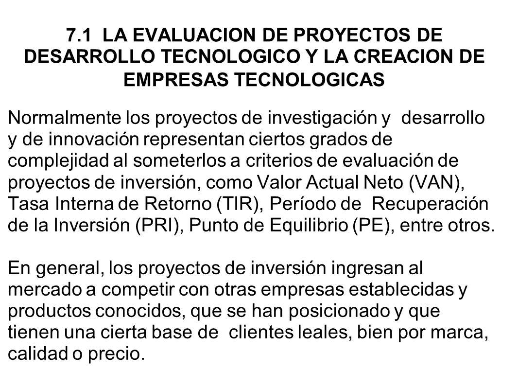 7.1 LA EVALUACION DE PROYECTOS DE DESARROLLO TECNOLOGICO Y LA CREACION DE EMPRESAS TECNOLOGICAS