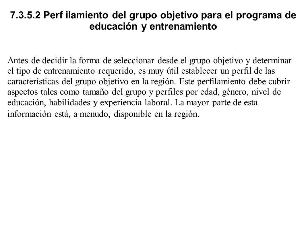 7.3.5.2 Perf ilamiento del grupo objetivo para el programa de educación y entrenamiento